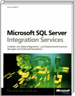 Microsoft SQL Server Integration Services, ISBN: 978-3-86645-356-2, Best.Nr. MSE-5654, erschienen 03/2011, € 39,90