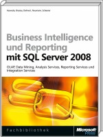 Business Intelligence und Reporting mit SQL Server 2008, ISBN: 978-3-86645-330-2, Best.Nr. MSE-5657, erschienen 07/2009, € 47,20