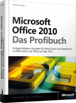 Microsoft Office 2010 - Das Profibuch, ISBN: 978-3-86645-766-9, Best.Nr. MSE-5677, erschienen 04/2012, € 39,90